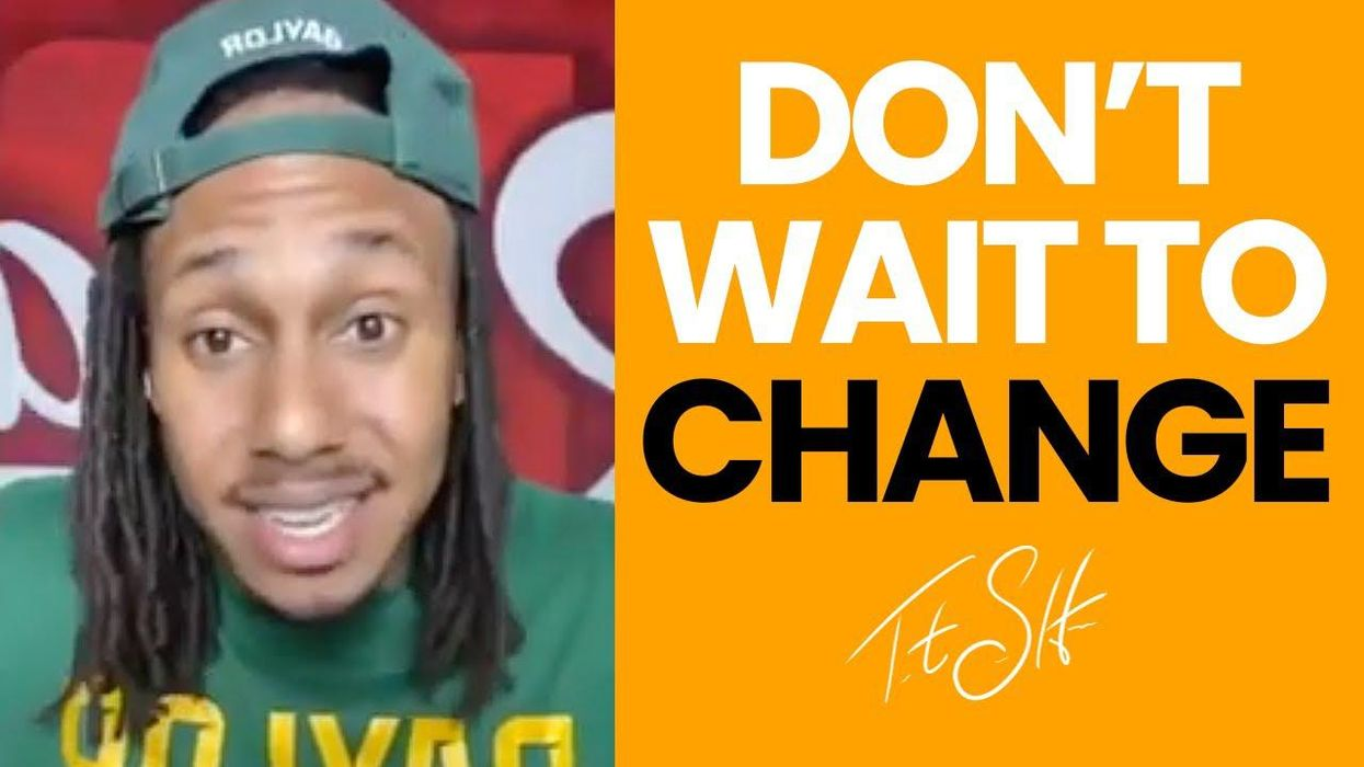Don't Wait to Change