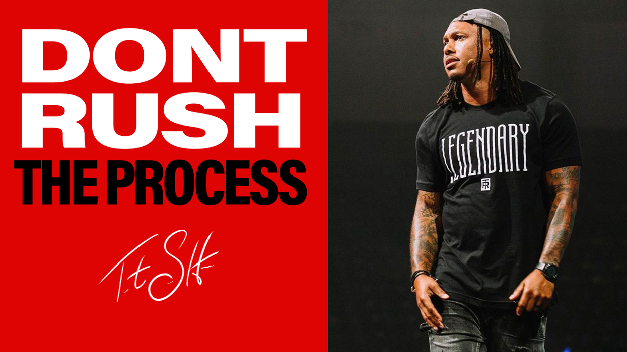 Don't Rush the Process